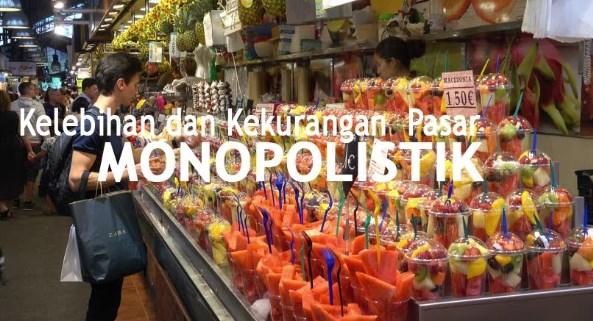 √Ciri Pasar Persaingan Monopolistik: Kelebihan dan Kekurangannya