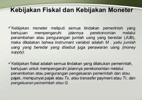 √ Kebijakan Pemerintah : Fiskal dan Moneter