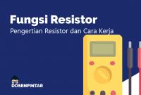 Fungsi dan Jenis Resistor