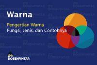 Warna : Pengertian, Jenis dan Contoh Warna