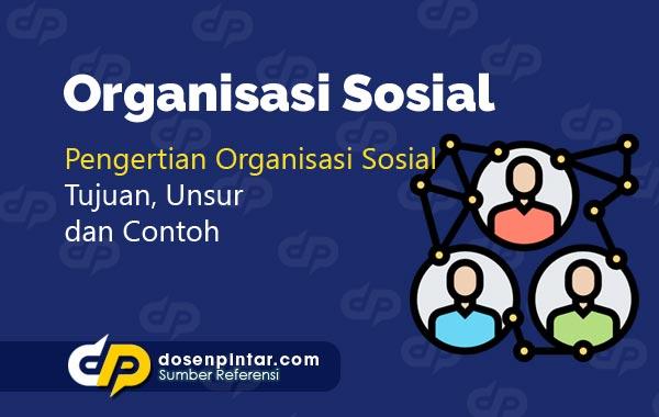 Pengertian Organisasi Sosial