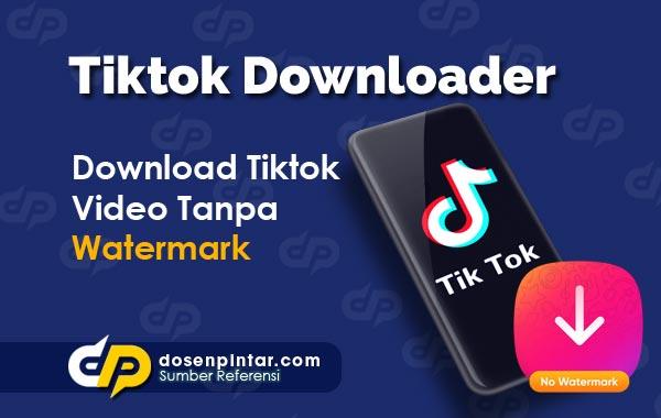 Cara Download Video Tiktok Ke Galeri Tanpa Watermark Dosenpintar Com