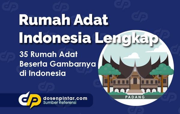Rumah Adat Indonesia Lengkap