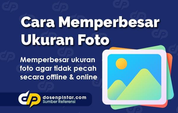 Cara Memperbesar Ukuran File Foto Jpg Offline Online