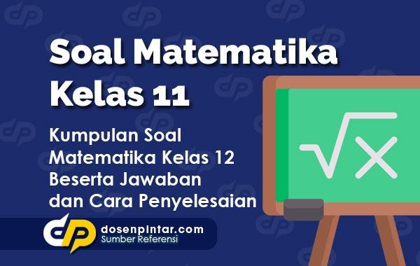 Soal Matematika Kelas 11