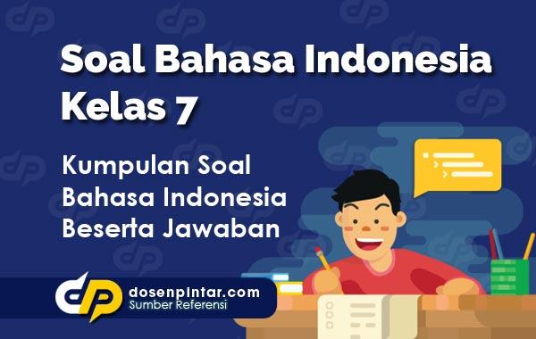 Soal Bahasa Indonesia Kelas 7