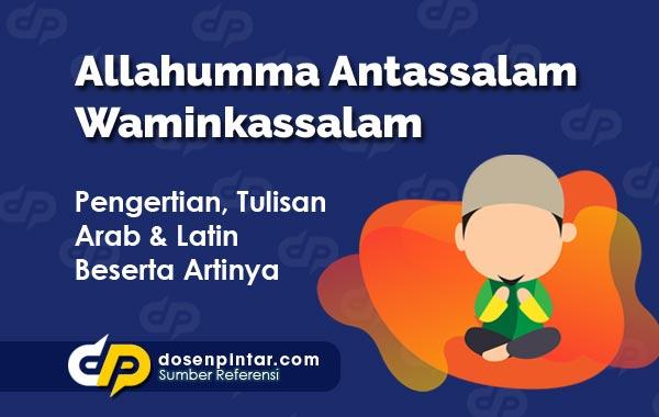 Allahumma Antassalam Waminkassalam